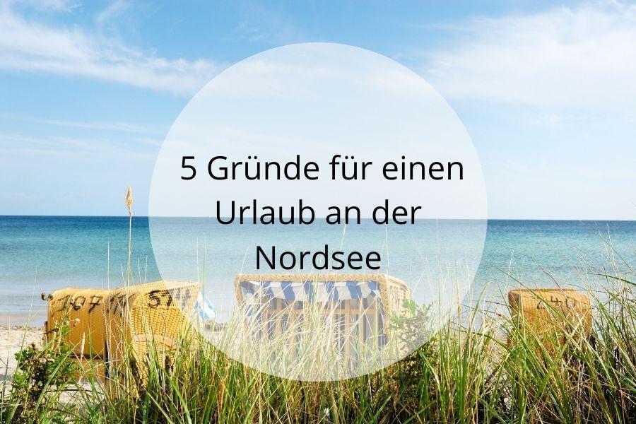 5 Gründe Nordsee