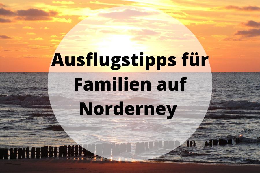 Ausflugstipps Norderney