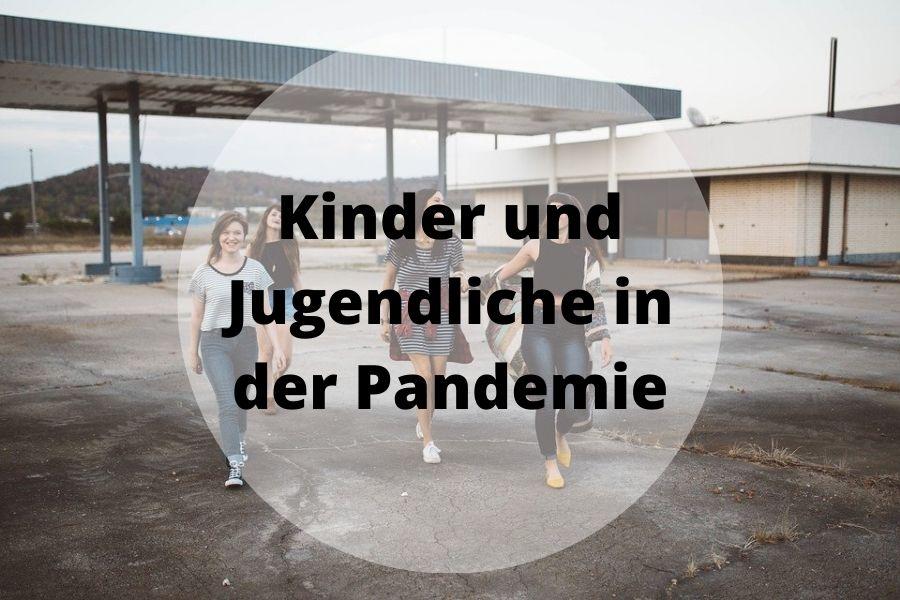 Kinder und Jugendliche in der Pandemie
